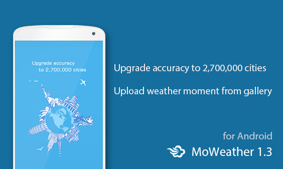 MoWeather 1.3 for Android 版正式发布!(6月5日)